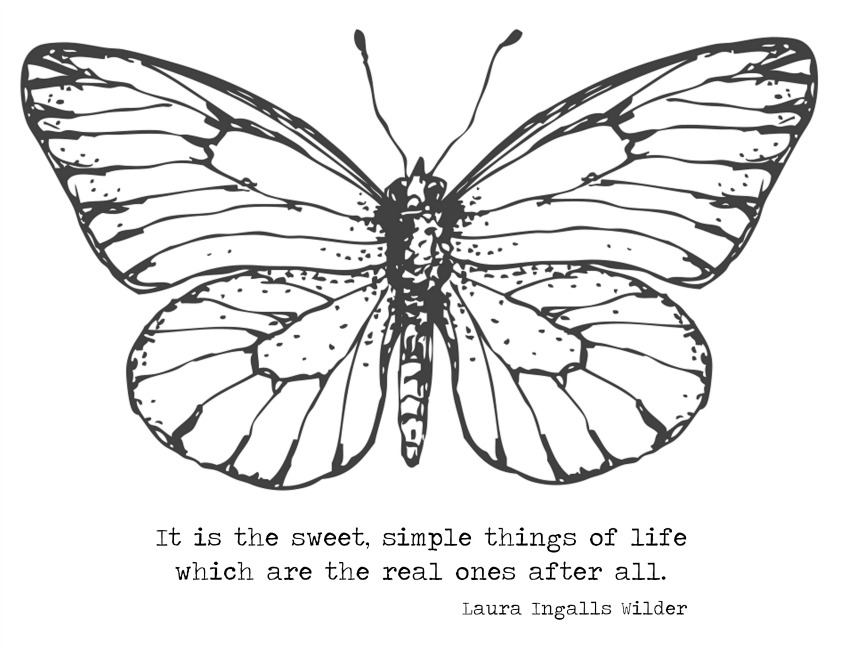 It is the Sweet Simple Things of Life Which are the Real Ones After All Butterfly Coloring Page - Hymns and Verses